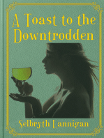 A Toast to the Downtrodden