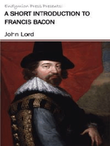 A Short introduction to Francis Bacon