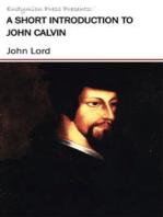 A Short Introduction to John Calvin