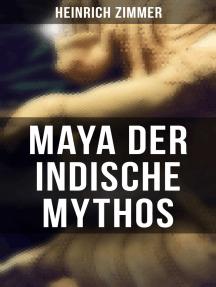 Maya der indische Mythos