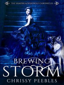 Brewing Storm: The Vampire & Werewolf Chronicles