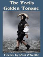 The Fool's Golden Tongue