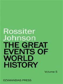 The Great Events of World History - Volume 5