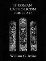 Is Roman Catholicism Biblical?