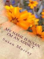 My Name Is Susan, I'm An Addict.