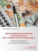 Wirtschaftlichkeitsberechnung und Finanzierung Ihrer erfolgreichen Ferienimmobilie!