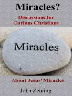 Miracles? Discussions for Curious Christians about Jesus' Miracles