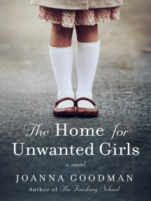 The Home for Unwanted Girls: The heart-wrenching, gripping story of a mother-daughter bond that could not be broken – inspired by true events