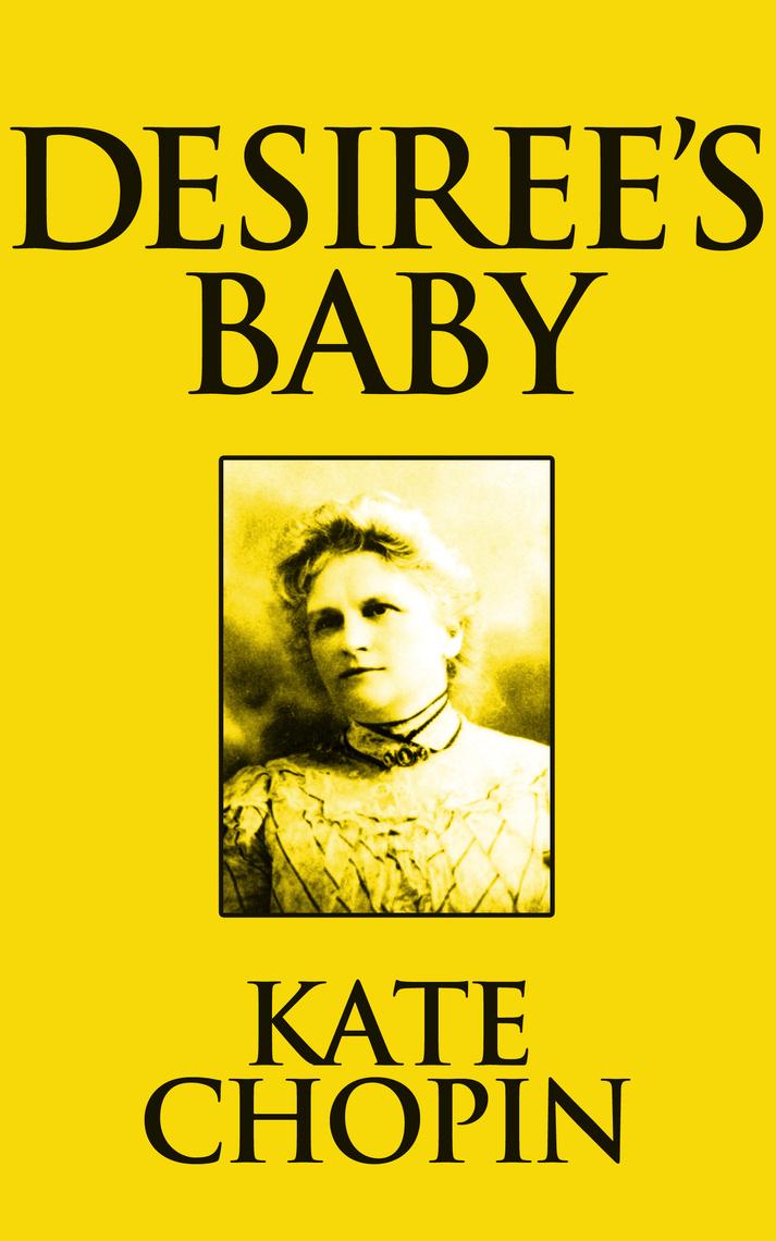 Desiree S Baby De Kate Chopin Livre Lire En Ligne