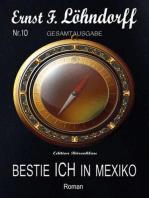 Bestie ICH in Mexiko