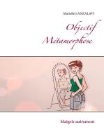 Objectif Métamorphose.