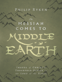 The Messiah Comes to Middle-Earth: Images of Christ's Threefold Office in The Lord of the Rings