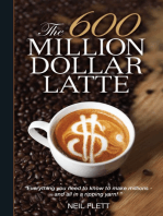 The 600 Million Dollar Latte