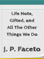 Life Note, Gifted, and All the Other Things We Do