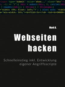 Webseiten hacken: Schnelleinstieg inkl. Entwicklung eigener Angriffsscripte