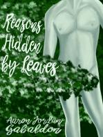 Reasons Hidden By Leaves