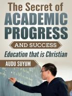 The Secret of Academic Progress and Success