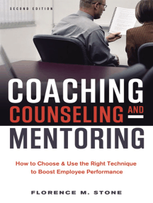 Coaching, Counseling and Mentoring: How to Choose and   Use the Right Technique to Boost Employee Performance