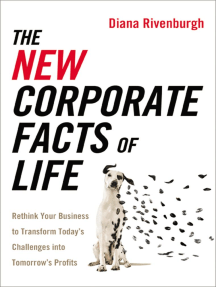The New Corporate Facts of Life: Rethink Your Business to Transform Today's Challeneges Into Tomorrow's Profits