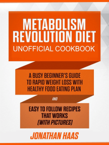 Metabolism Revolution Diet Unofficial Cookbook: A Busy Beginner's Guide to Rapid Weight Loss with Healthy Food Eating Plan and Easy to Follow Recipes that Works (with Pictures)