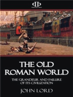 The Old Roman World - The Grandeur and Failure of its Civilization