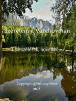 Ortutay Péter Szerelem a Verchovinán Elbeszélések, novellák
