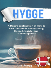 Hygge: A Dane's Explanation of How to Live the Simple and Amazing Hygge Lifestyle, and Find Happiness: Hygge, #1