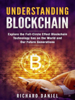 Understanding Blockchain: Explore the Full Circle Effect Blockchain Technology Has on The World And Our Future Generations: Blockchain, #1