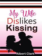 My Wife Dislikes Kissing