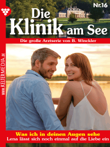 Die Klinik am See 16 – Arztroman: Was ich in deinen Augen sehe