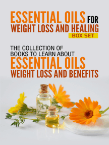 Essential Oils For Weight Loss And Healing: Box Set : The Collection Of Books To Learn About Essential Oils For Weight Loss And Benefits
