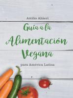 Guía a la Alimentación Vegana para América Latina