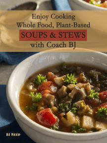Enjoy Cooking Whole Food, Plant-Based Soups&Stews with Coach BJ