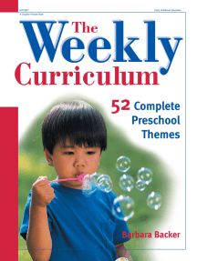 The Weekly Curriculum: 52 Complete Themes for Every Week of the Year