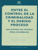 Entre el control de la criminalidad y el debido proceso: Una historia del proceso penal colombiano