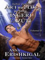 Aici nu e loc pentru îngeri căzuţi (Ediția română) (Romanian Edition)
