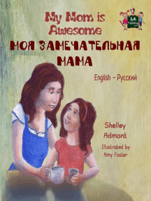 My Mom is Awesome Моя замечательная мама: English Russian Bilingual Collection