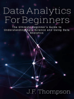 Data Analytics For Beginners: The Ultimate Beginner's Guide to Understanding Data Science and Using Data Analytics: Data Analytics, Data Science, Big Data