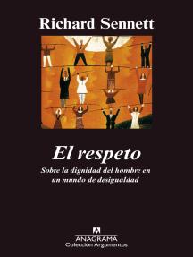 El respeto: (Sobre la dignidad del hombre en un mundo de desigualdades)
