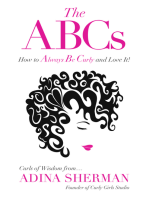 The ABCs~How to Always Be Curly and Love It!: Curls of Wisdom from Adina Sherman