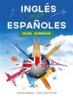 Curso de Inglés, Inglés para Españoles Nivel Superior: Nivel Superior