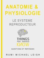 """Anatomie et physiologie """"Le Système Reproducteur"""""""