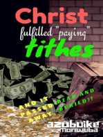 """Christ Fulfilled """"Paying"""" Tithes and it Passed Away (Dead and Buried)!"""