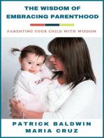 The Wisdom of Embracing Parenthood