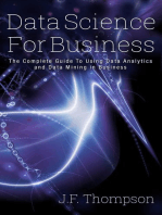 Data Science For Business: The Complete Guide To Using Data Analytics and Data Mining in Business: Data Analytics, Data Science, Big Data