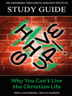 I Give Up! Why You Can't Live the Christian Life