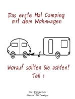 Das erste Mal Camping mit dem Wohnwagen