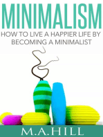 Minimalism How to Live a Happier Life by Becoming a Minimalist