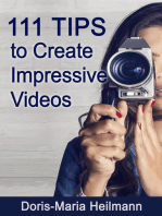 111 Tips to Create Impressive Videos