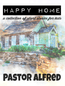 Happy Home: A Collection Of Short Stories For Kids